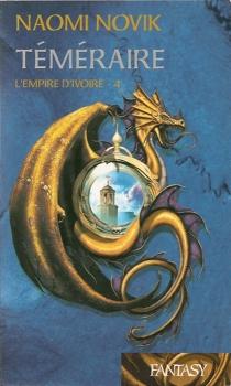 Couverture Téméraire, tome 4 : L'empire d'ivoire