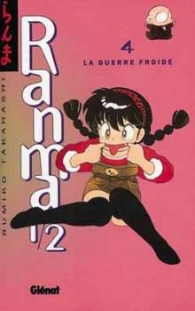 Couverture « Ranma ½, tome 4 : la Guerre Froide » de Rumiko Takahashi