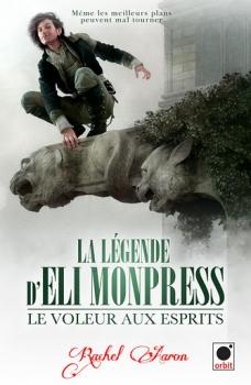 Couverture La Légende d'Eli Monpress, tome 1 : Le voleur aux esprits