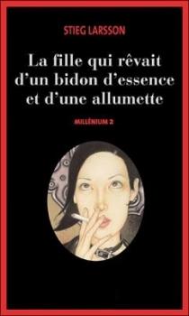Couverture Millénium, tome 2 : La Fille qui rêvait d'un bidon d'essence et d'une allumette