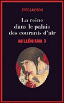 Couverture Millenium, tome 3 : La reine dans le palais des courants d'air