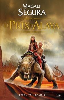 Couverture Éternité, tome 1 : Le Prix d'Alaya