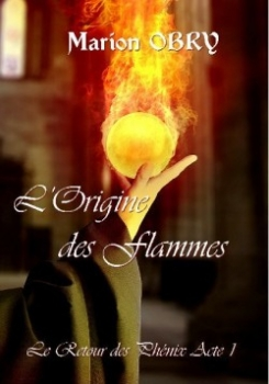 Couverture Le Retour des Phénix, tome 1 : L'Origine des Flammes