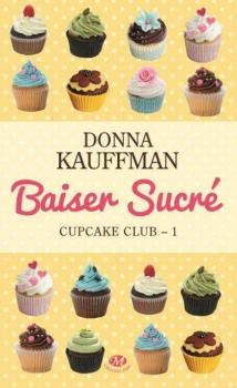 Couverture Cupcake club, tome 1 : Baiser sucré