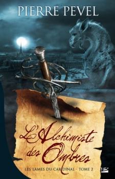 Couverture Les Lames du Cardinal, tome 2 : L'alchimiste des ombres