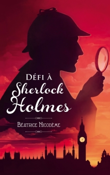 """Couverture """"Défi à Sherlock Holmes"""" de Béatrice Nicodème"""