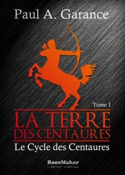 Couverture Le Cycle des Centaures, tome 1 : La Terre des Centaures