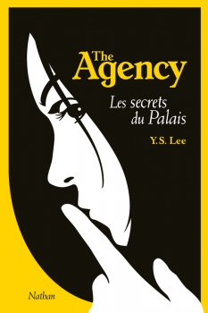 Couverture The Agency, tome 3 : Les secrets du palais