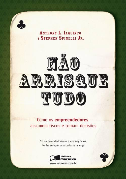 NÃO ARRISQUE TUDO - Editora Saraiva