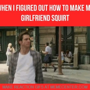When I Figured Out How To Make My Girlfriend Squirt by ...