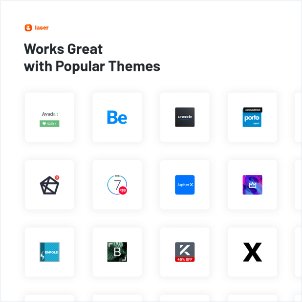 Works Great with Popular Themes