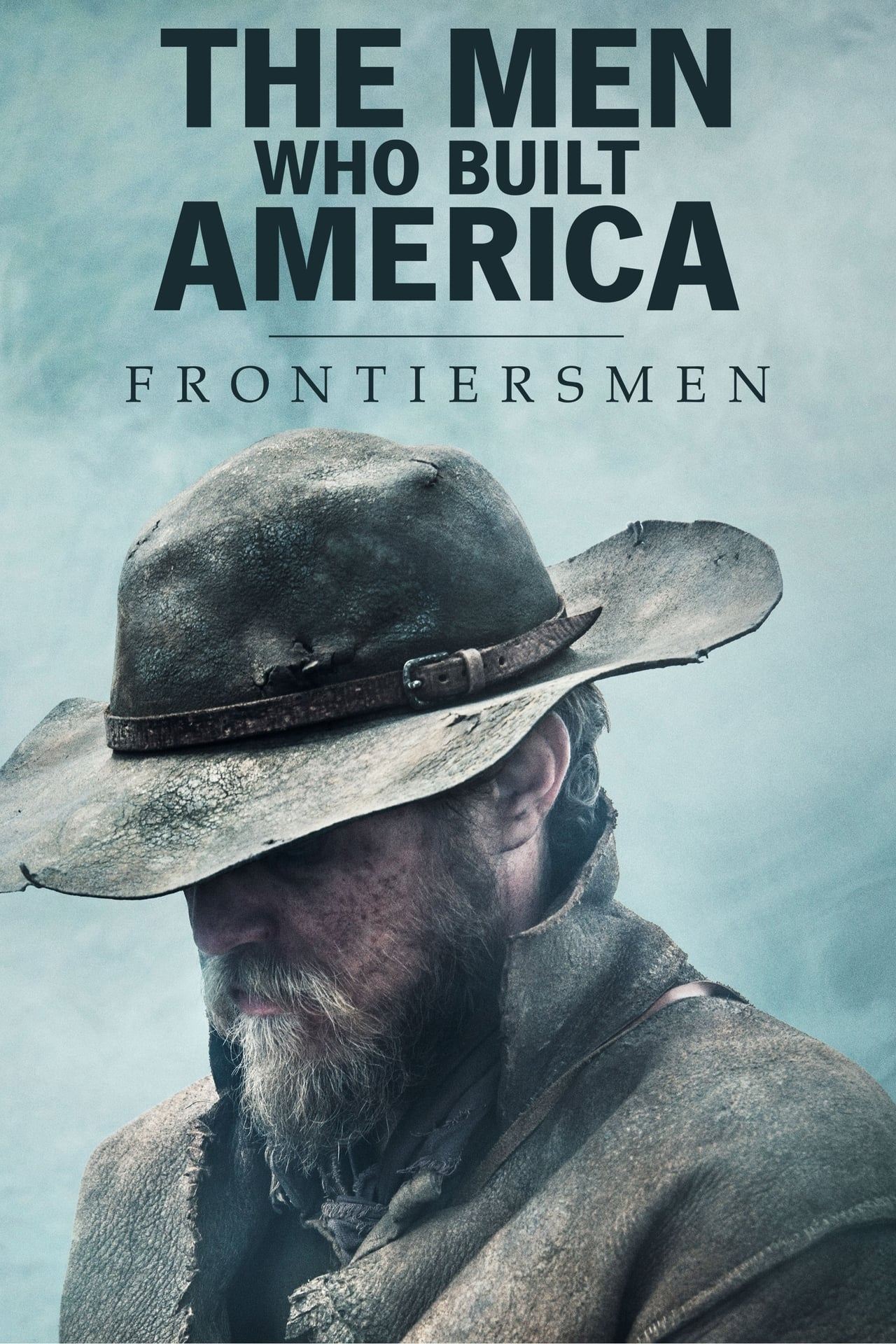 The Men Who Built America Frontiersmen Wiki Synopsis