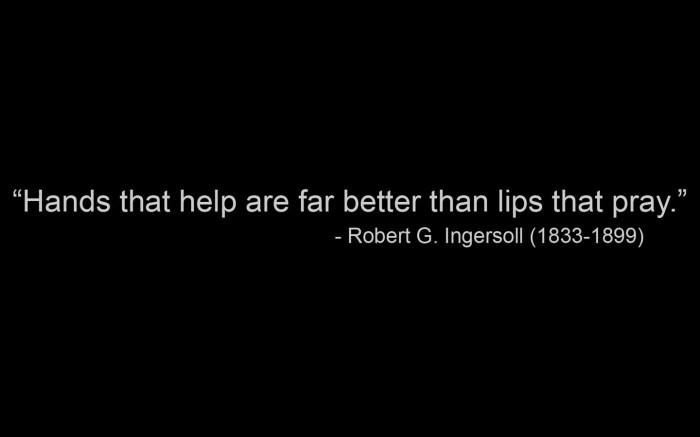Lizlovelife hands-that-help-are-better-than-lips-that-pray-Robert-G.-Ingersoll-700x437 Vier tips voor het weekend, week 27 2017 Home Tips voor het weekend