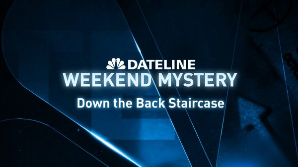 Watch Dateline Episode: Down the Back Staircase - NBC.com