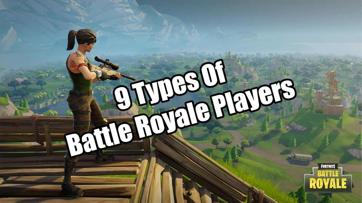 9 Types Of Fortnite Players Nerdburglars Gaming