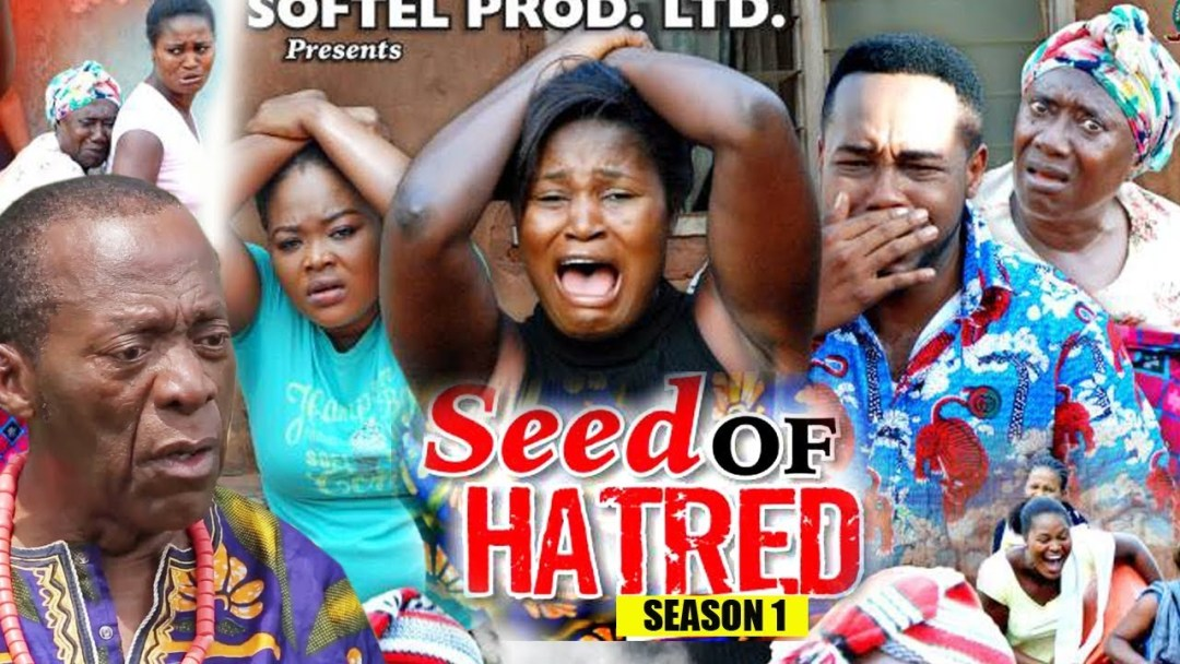 Nollywood Movies;Seed of Hatred (2018) Download Parts 1, 2, 3 & 4 1