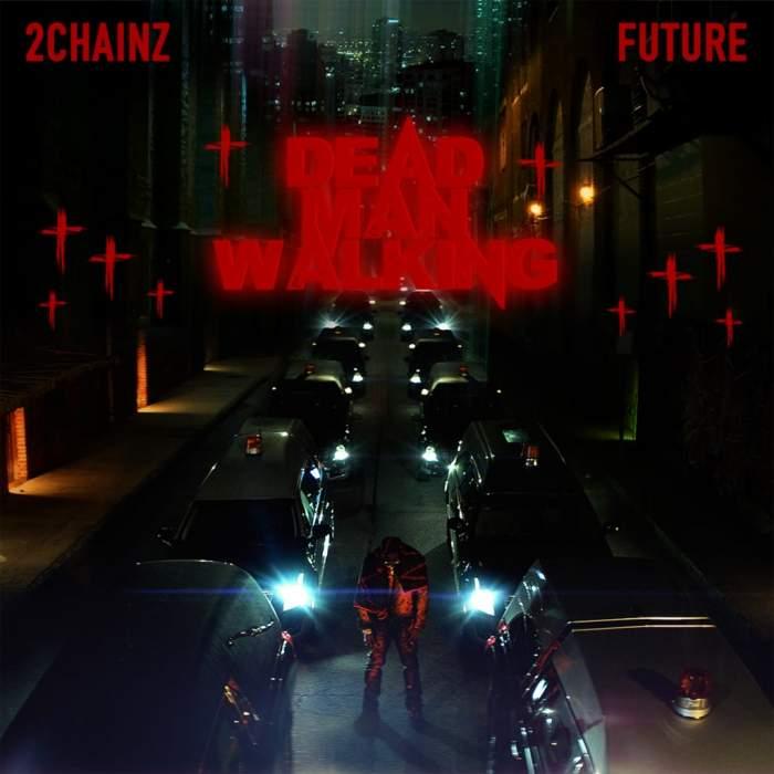 Music: 2 Chainz – Dead Man Walking (feat. Future)