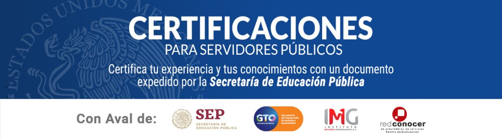 Certifícate con el Centro Evaluador del Instituto Mejores Gobernantes con aval de la SEP y Red Conocer