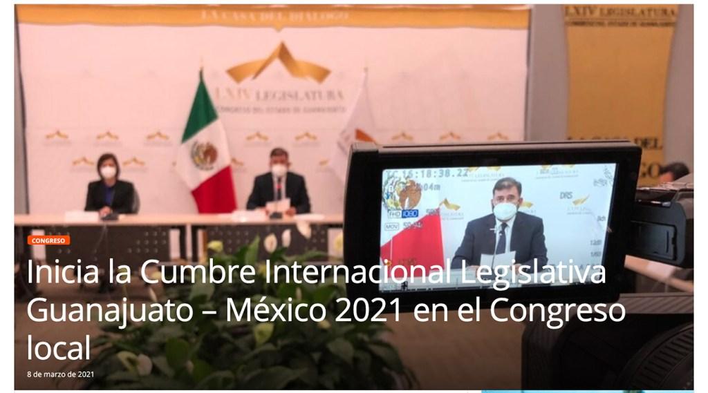 Inicia la Cumbre Internacional Legislativa Guanajuato 21 – México 2021 en el Congreso de Guanajuato. Instituto Mejores Gobernantes. Congreso del Estado de Guanajuato. Red Gobierno