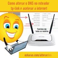 Como alterar o DNS no roteador tp-link e acelerar a internet