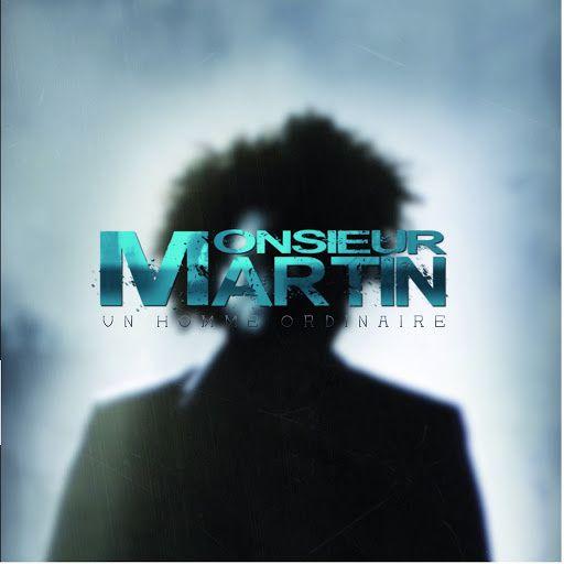 Monsieur Martin - Un homme ordinaire album telecharge download stream streaming ecoute son mp3 stream streaming download rap hiphop hip hop parole lyrics