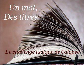 """Lu dans le cadre du challenge """"Un mot, des titres"""", Session 31, """"Peur"""""""