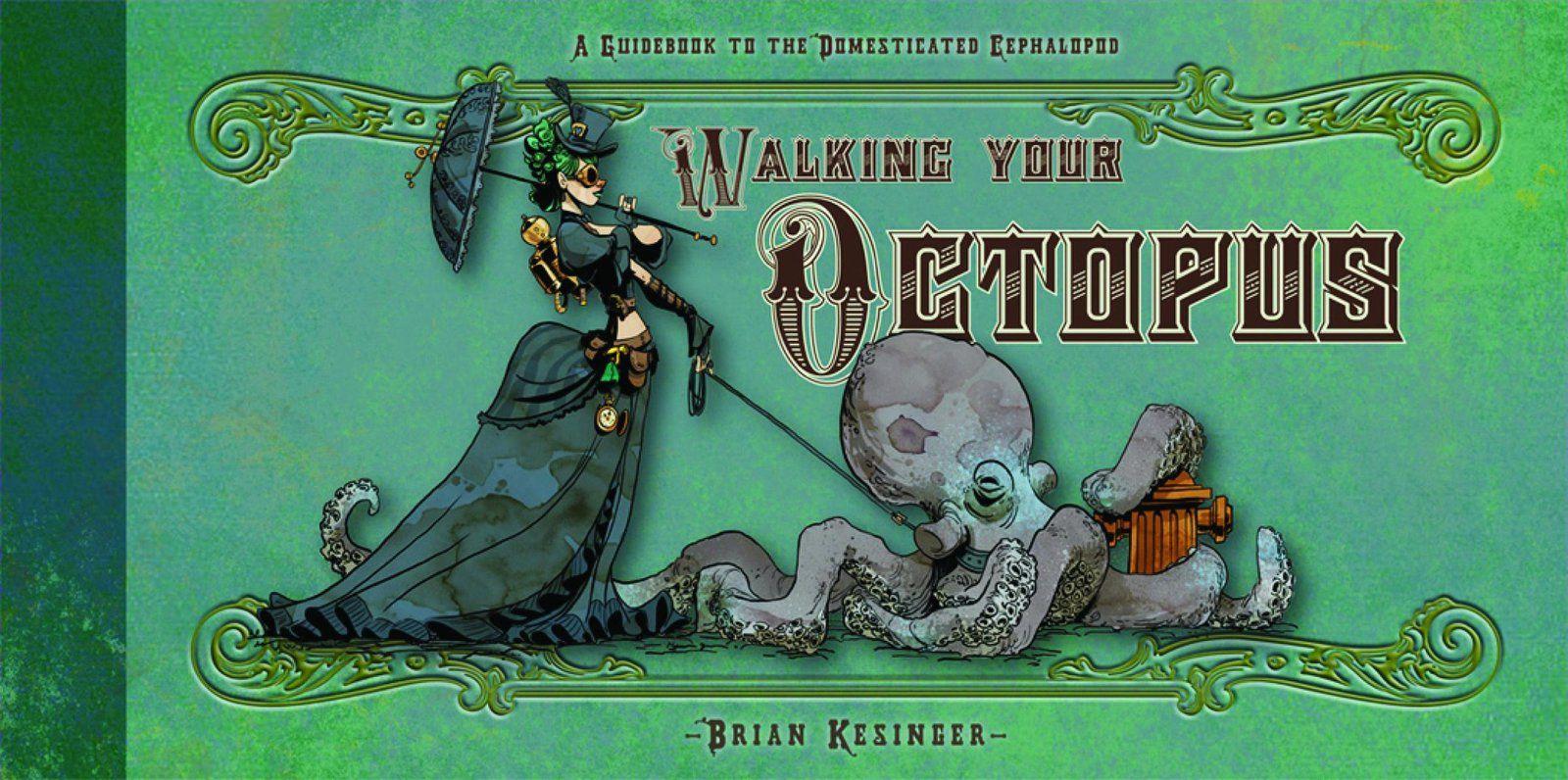 [Chronique] Walking your octopus, de Brian Kesinger