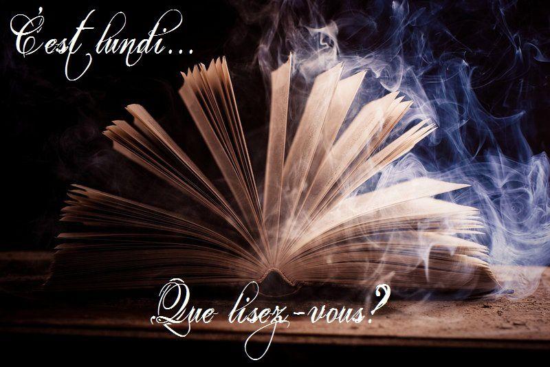 C'est lundi, que lisez-vous?? #18