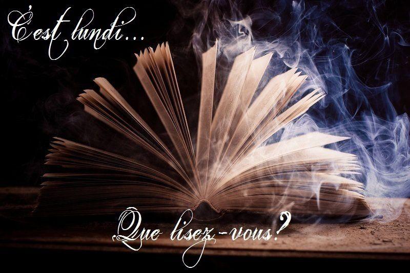 C'est lundi, que lisez-vous?? #37