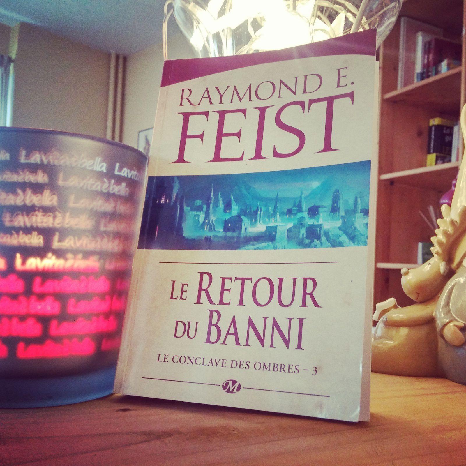 [Chronique fantasy] Le conclave des ombres. Tome 3, Le retour du banni, de Raymond E. Feist