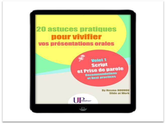 http://fr.upblisher.com/ebook/houhou/nesma/20-astuces-pratiques-pour-vivifier-vos-presentations-orales