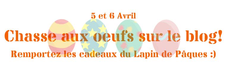 Chasse aux Oeufs de Pâques sur le blog !