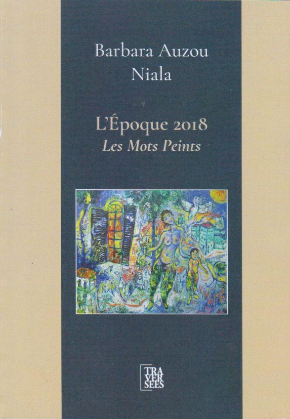 """""""L'époque 2018. Les mots peints"""" Barbara Auzou. Niala. Editions Traversées,2020. - DR"""