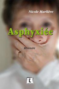 ASPHYXIEE / Roman de Nicole Marlière