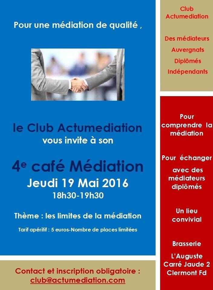 4e café Médiation du Club Actumediation , jeudi 19 Mai 2016 , à Clermont Fd