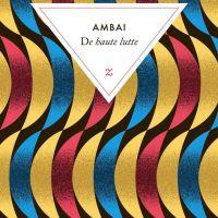 De haute lutte - Ambai - littérature 91