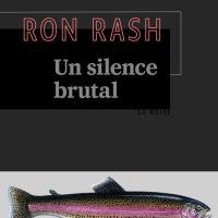 Un silence brutal : Ron Rash