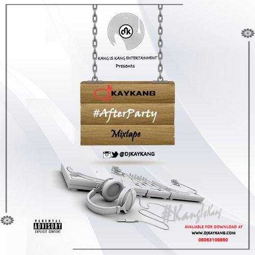 After the success of #HeatWave party hosted by super DJ Kaykang #SDK, DJ kaykang decide to drop #AfterPartyMixtape The mix consist of trending club banging Nigeria songs. Download and Enjoy Download Mixtape TRACK LIST 1. Olamide x Odibay -. Who u epp? 2. Dammy krane x Davido – izzue 3. Ycee x Solid star – Harsh 4. Korede Bello x Tiwasavage – Romantic 5. Wizkid – Baba nla 6. DJ shabsy x kiss dainel x sugar boy – Raba 7. Ycee – omo Alhaji 8. Solid star x Davido – Wait 9 . ChuddyK x Daddy shoki – Go down 10. Kiss Daniel – Good time 11. Rekado Banks – Oluwa ni 12. DJ Spinall x Burnaboy – Gba gbe e 13. Burnaboy – Rizzla 14. Tekno – Where 15. Soundsultan x Olamide – Monsura 16. DJ Neptune x Olamide – Baddest 17. Dija – Take kiss 18. Kiss Daniel – Mama 19. Lilkesh – Ibile 20. Orezi x Wizkid x Timaya – Ogede 21. Olamide – Don't stop 22. Tekno – Wash 23. Falz x Simi – Soldier 24. Mayourkun – Eloko 23. Lilkesh – Semilore 24. Reekado banks – Sugar baby 25. Mishark jonz – Connect (phyno cover) 26. Mo'blow x Orezi x CDQ – Wiggle remix 27. Subzilla x Tekno x Reminisce – Sisi Eko remix 28. Iyana x DJ Arafat x Xcellent – Fever 29. Lexy Jay – Mario lover 30. Small doctor – Gbera 31. Serik x Olamide – Somebody 32. Lamboginy x chindinma – Winner 33. Korede Bello – Mungo park 34. Skuki – Zero competition 35. Davido x olamide – The money 36. Mz kiss x falz – stoopid 37 Deek x pepenazi – Consolidation 38. Olamide – Abule sowo