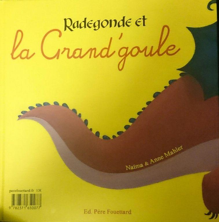 Radegonde et la Grand' Goule de Naïma et Anne Mahler
