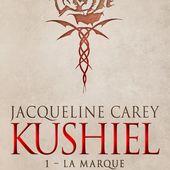 Kushiel. Tome 1, La marque, de Jacqueline Carey - Chroniques des mondes hallucinés