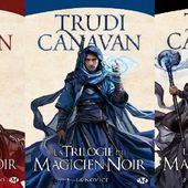 [Chronique] La trilogie du magicien noir, de Trudi Canavan - résumé de la série - Chroniques des mondes hallucinés
