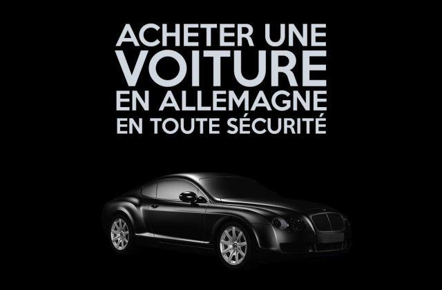 Comment immatriculer une voiture d'occasion allemande en France.