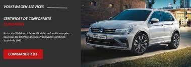 Pour quelle raison dois-je avoir un certificat de conformité européen pour mon véhicule Volkswagen ?