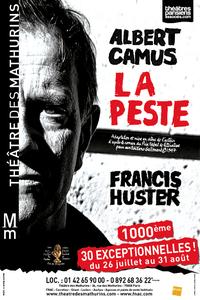 La Peste, bientôt la 1000e : Quand Francis Huster incarne la pensée Camus.