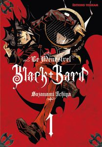 Black Bard. Tome 1, d'Ichiya Sazanami