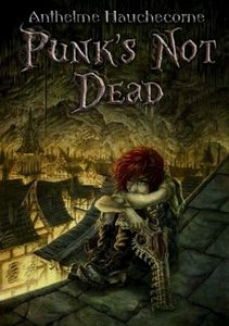 [Chronique] Punk's not dead, d'Anthelme Hauchecorne