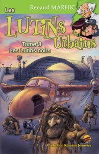 [Chronique] Les lutins urbains. 3, Les lutins noirs, de Renaud Marhic