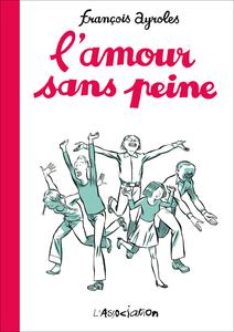 L'amour sans peine - François Ayrolles