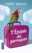 L'épopée du perroquet - Kerry REICHS