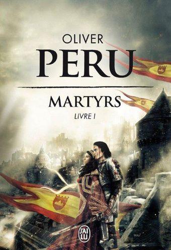 Martyrs. Livre 1, d'Oliver Peru